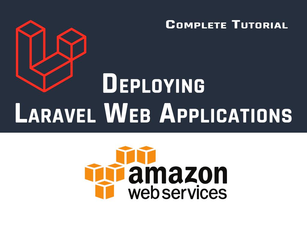 Deploy any Laravel app in AWS (Amazon Web Services)